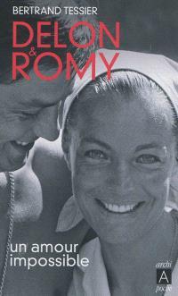 Delon & Romy : un amour impossible : récit