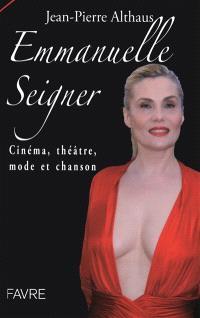 Emmanuelle Seigner : cinéma, théâtre, mode et chanson