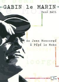 Gabin le marin : de Jean Moncorgé à Pépé le Moko