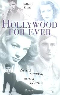 Hollywood for ever : stars rêvées, stars vécues. Volume 1