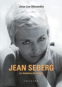 Jean Seberg ou La tentation de l'échec