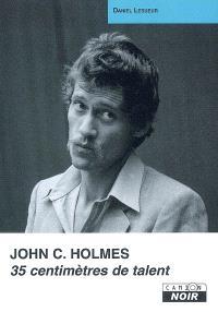 John C. Holmes : 35 centimètres de talent