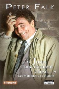 Juste une dernière chose... : les mémoires de Columbo