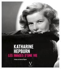 Katharine Hepburn : les images d'une vie