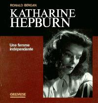 Katharine Hepburn : une femme indépendante