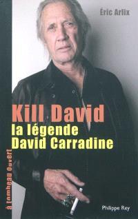 Kill David : la légende de David Carradine