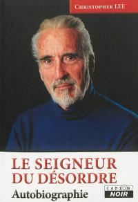 Le seigneur du désordre : autobiographie