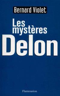 Les mystères Delon : la biographie non autorisée