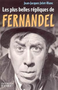 Les plus belles répliques de Fernandel