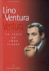 Lino Ventura : un fauve au coeur tendre