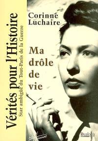 Ma drôle de vie : star ambigüe du Tout-Paris de la guerre