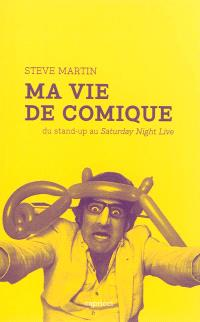 Ma vie de comique : du stand-up au Saturday Night Live