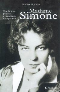 Madame Simone : des théâtres parisiens à l'Académie d'Angoumois