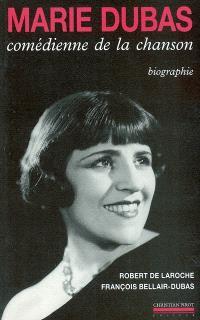 Marie Dubas : comédienne de la chanson
