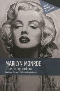 Marilyn Monroe, d'hier à aujourd'hui : biographie