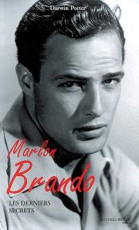 Marlon Brando : les derniers secrets