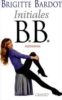 Mémoires. Volume 1, Initiales B.B. : mémoires