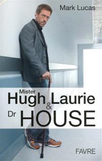Mister Hugh Laurie et Dr House : bilan complet
