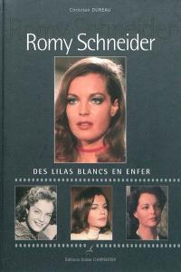 Romy Schneider : des lilas blancs en enfer