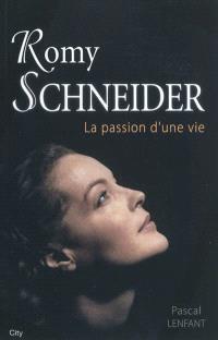 Romy Schneider, la passion d'une vie