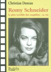 Romy Schneider, la plus terrible des tragédies : sa vie