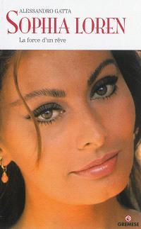 Sophia Loren : la force d'un rêve