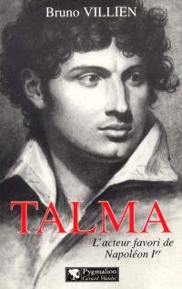 Talma : l'acteur favori de Napoléon Ier