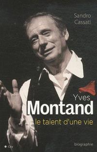 Yves Montand, le talent d'une vie