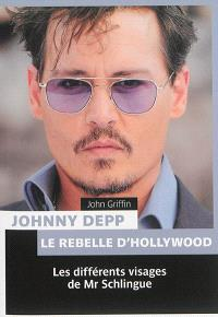 Johnny Depp, le rebelle d'Hollywood : les différents visages de Mr Schlingue