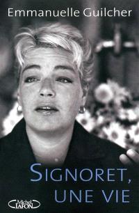 Simone Signoret : une vie