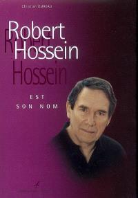 Robert Hossein est son nom