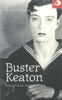 Buster Keaton : portrait d'un corps comique