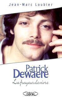 Patrick Dewaere : la frayeur de vivre