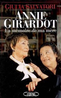 Annie Girardot, la mémoire de ma mère