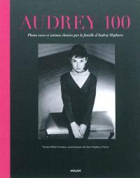 Audrey 100 : photos rares et intimes choisies par la famille d'Audrey Hepburn