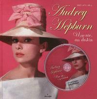 Audrey Hepburn : une vie, un destin