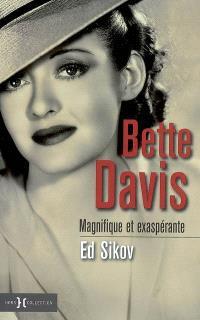 Bette Davis : magnifique et exaspérante