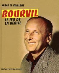 Bourvil, le jeu de la vérité