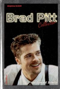 Brad Pitt : Hollywood rebelle