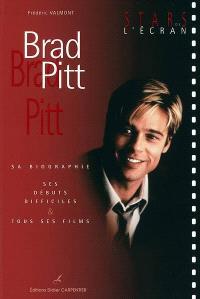 Brad Pitt : sa biographie, ses débuts difficiles & tous ses films