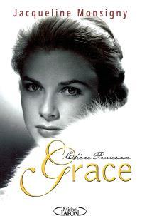 Chère princesse Grace : souvenirs