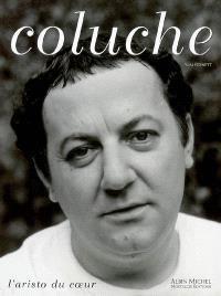 Coluche, l'aristo du coeur