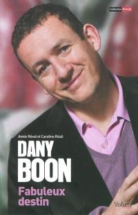 Dany Boon : fabuleux destin