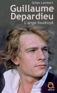 Guillaume Depardieu : l'ange foudroyé