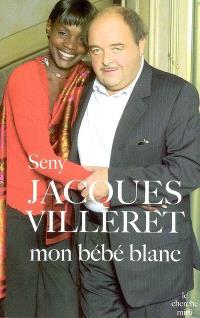 Jacques Villeret, mon bébé blanc