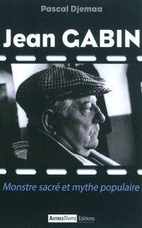 Jean Gabin : monstre sacré et mythe populaire