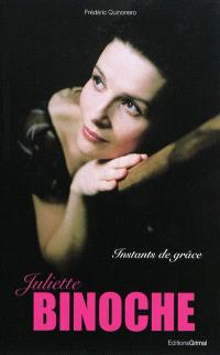 Juliette Binoche : instants de grâce