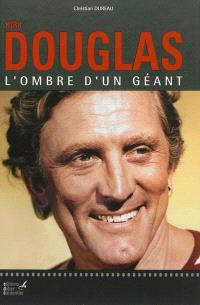 Kirk Douglas : l'ombre d'un géant