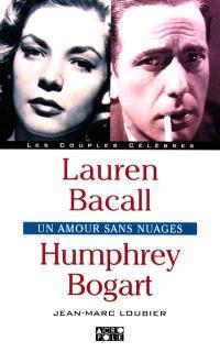 Lauren Bacall, Humphrey Bogart : un amour sans nuages