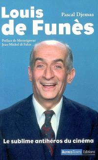 Louis de Funès : le sublime antihéros du cinéma